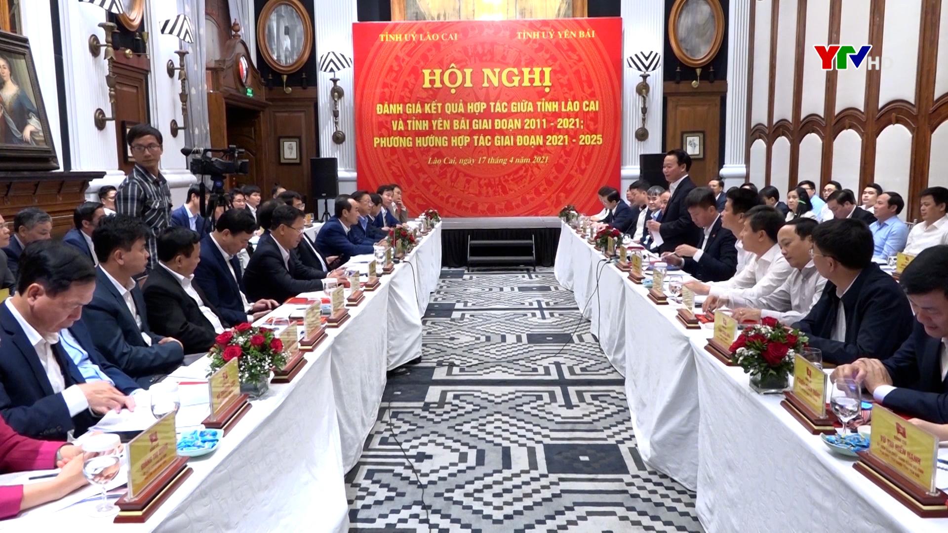 Hội nghị đánh giá kết quả hợp tác giữa tỉnh Lào Cai và tỉnh Yên Bái giai đoạn 2011 – 2021 và triển khai phương hướng hợp tác giai đoạn 2021 – 2025