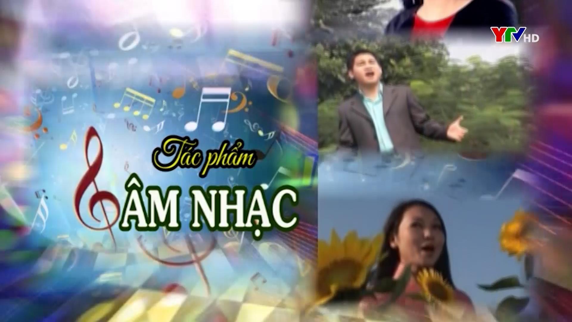 """Giới thiệu bài hát """"Yên Bái phố"""" của nhạc sỹ Nguyễn Cường, lời thơ Mai Oanh"""